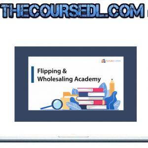 Flipping & Wholesaling Academy