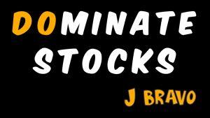 J. Bravo - Dominate Stocks 1