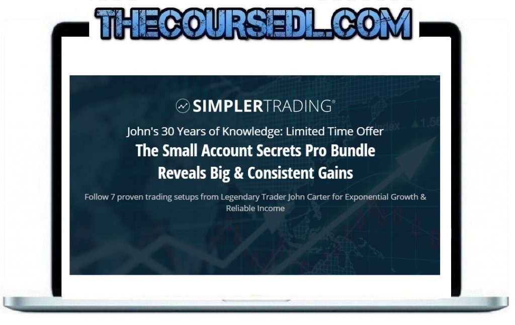 John Carter - The Small Account Secrets Pro Bundle Reveals Big & Consistent Gains