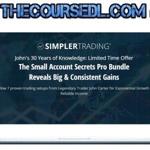 John Carter - The Small Account Secrets Pro Bundle Reveals Big & Consistent Gains