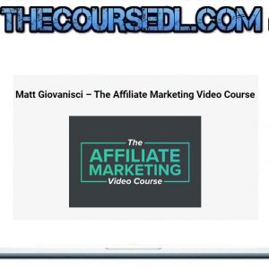 Matt Giovanisci – The Affiliate Marketing Video Course