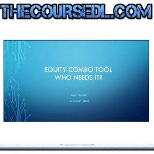 Matt Radtke – Equity Combo Tool Course and Software