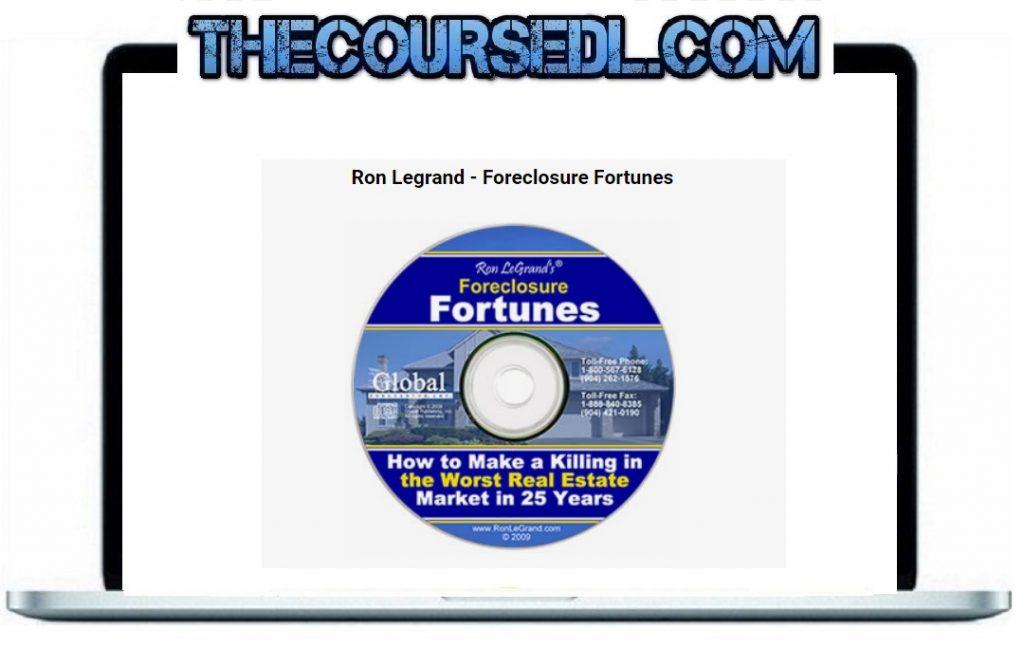 Ron Legrand - Foreclosure Fortunes
