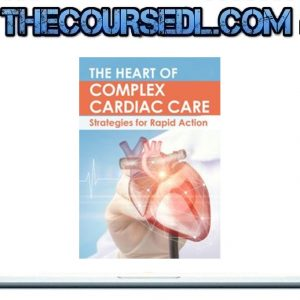 The Heart of Complex Cardiac Care Strategies for Rapid Action