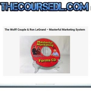 The Wolff Couple & Ron LeGrand – Masterful Marketing System