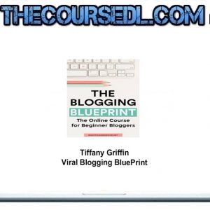 Tiffany Griffin – Viral Blogging BluePrint