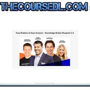 Tony Robbins & Dean Graziosi - Knowledge Broker Blueprint 2.0